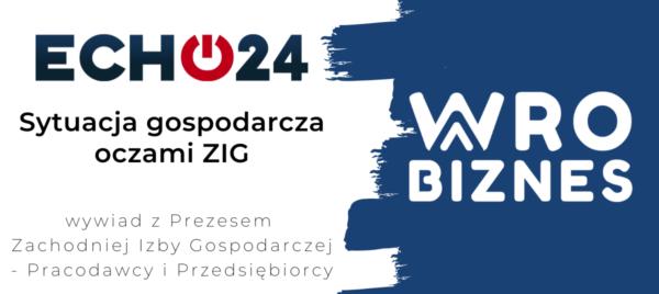 Echo24 - Sytuacja gospodarcza oczami ZIG