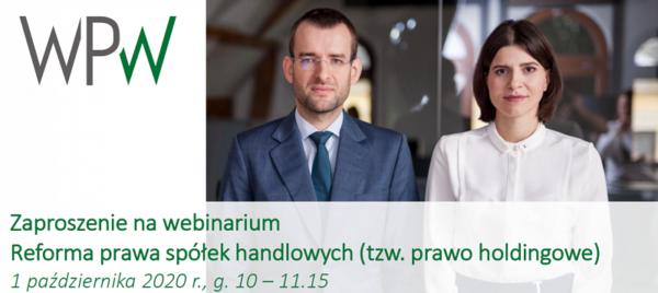 """Webinarium """"Reforma prawa spółek handlowych (tzw. prawo holdingowe)"""""""