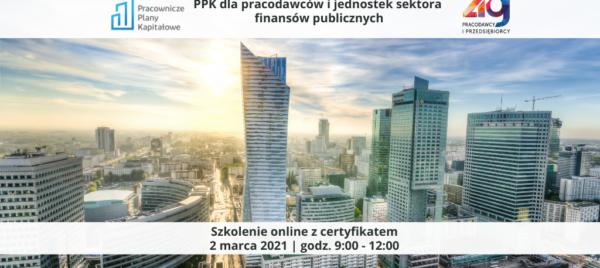 TT PPK dla pracodawców i jednostek sektora finansów publicznych 2.03.2021