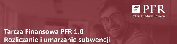 Szkolenie nt. Rozliczania i umarzania subwencji w ramach Tarczy Finansowej PFR 1.0.